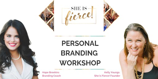 She Is Fierce! Personal Branding Workshop with Hope Brookins + Kelly Youngs