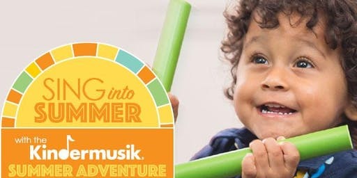 SING INTO SUMMER! TRY A KINDERMUSIK CLASS!