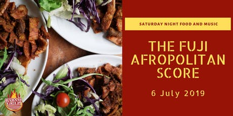 The Fuji Afropolitan Score (Food Pop-Up) - Saturday Night Food and Music tickets