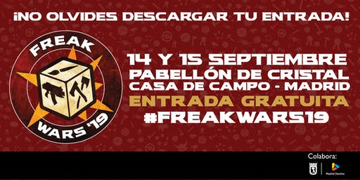 Freak Wars 2019 - Pabellón de Cristal de Madrid -