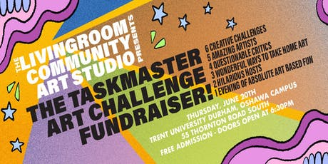 The LivingRoom's Taskmaster Art Fundraiser! tickets