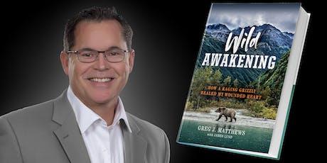 Greg J. Matthews - Wild Awakening - Book Launch & Gala tickets