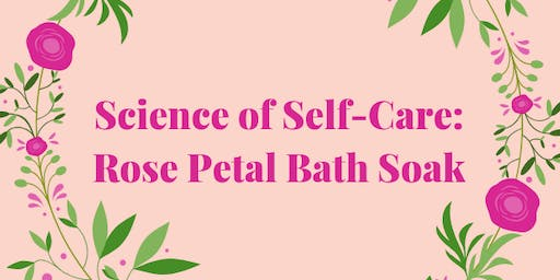 Science of Self-Care: Rose Petal Bath Soak