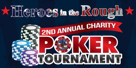 Heroes in the Rough 2nd Annual Charity Poker Tournament tickets