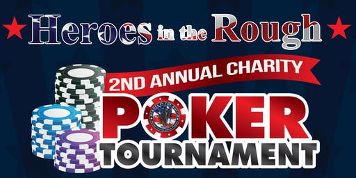 Heroes in the Rough 2nd Annual Charity Poker Tournament