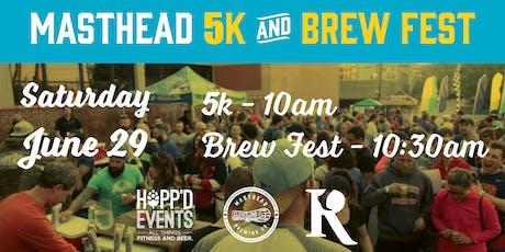 Masthead 5k & Brew Fest tickets