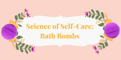 Science of Self-Care: Bath Bombs tickets