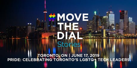 #movethedial Stories Pride: Celebrating Toronto's LGBTQ+ Tech Leaders tickets