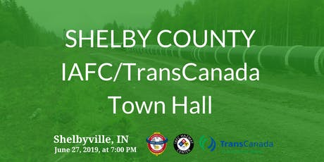 Shelbyville, IN IAFC/TransCanada Town Hall		tickets