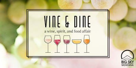 Vine & Dine : A Wine, Spirit & Food Affair tickets