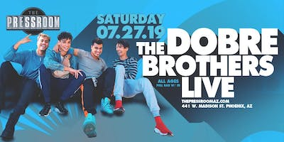 THE DOBRE BROTHERS @ The Pressroom
