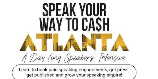 Speak Your Way To Cash Speakers' Intensive ATLANTA