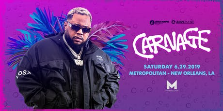 CARNAGE - Live at The Metropolitan New Orleans tickets