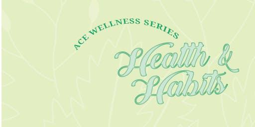 Ace Wellness Series Vol 02: Health & Habits - Winnipeg