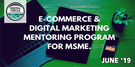 E-COMMERCE & DIGITAL MARKETING MENTORING PROGRAM FOR MSMEs