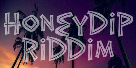 HONEYDIP RIDDIM tickets