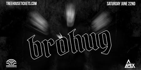 Brohug @ Treehouse Miami tickets