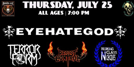 EYEHATEGOD with Terrorform, Resist Control & Working Class Nobodies