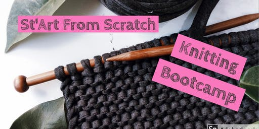 St'Art From Scratch - Knitting Bootcamp with Ashlee Lackovic