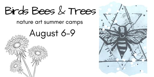 Birds, Bees, and Trees Summer NATURE ART CAMP - AUGUST