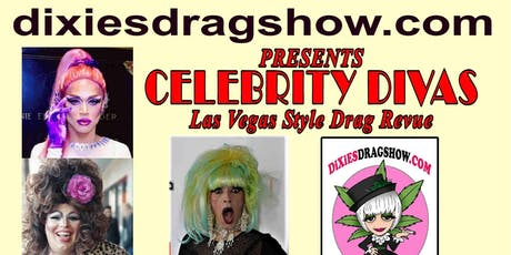 Dixie's CELEBRITY DIVAS Drag revue tickets