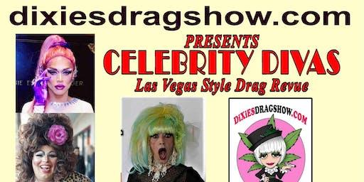 Dixie's CELEBRITY DIVAS Drag revue