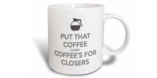 Coffee for Closers