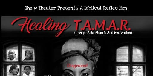 "The W Theater Presents ""Healing Tamar"""