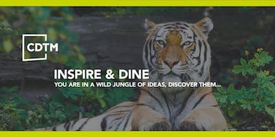CDTM Inspire&Dine Speaker Series - Tuesday, May 28th