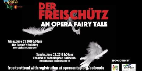 Der Freischutz - An Opera Fairy Tale in Lafayette tickets