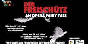 Der Freischutz - An Opera Fairy Tale in Aurora