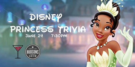 Disney Princess Trivia - June 24, 7:30pm - Hudsons Shawnessy