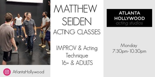 Matthew Seiden 16+ and ADULT Comedy, Improv, Technique Class