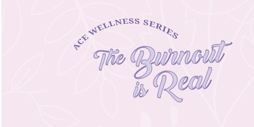 Ace Wellness Series Vol 03: The Burnout is Real - Winnipeg