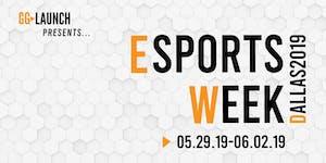 Esports Week Dallas 2019   EWD2019