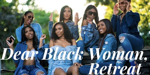 Dear Black Woman Retreat