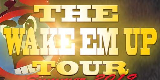 Wake Em Up Tour | Avondale Arizona 7/27