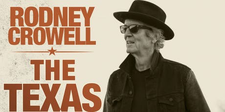 """Rodney Crowell """"The TEXAS Tour"""" - Concert Series - WED tickets"""