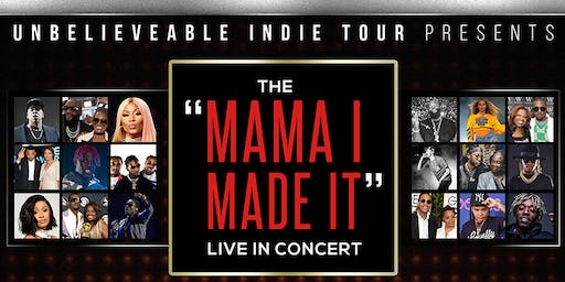 """UNSIGNED ARTIST ONLY"" MAMA I MADE IT TOUR! WIN CHANCE TO PERFORM FOR FREE"