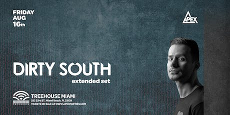 Dirty South @ Treehouse Miami tickets
