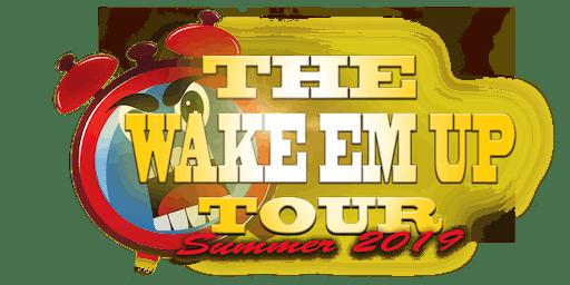 WAKE EM UP TOUR | ABQ, NEW MEXICO 7/28
