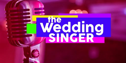 THE WEDDING SINGER - Saturday, June 22, 8:00PM