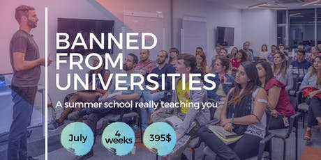 Banned From Universities // Summer School tickets