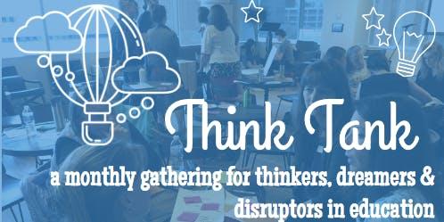 Think Tank #10 - Thursday, September 19th