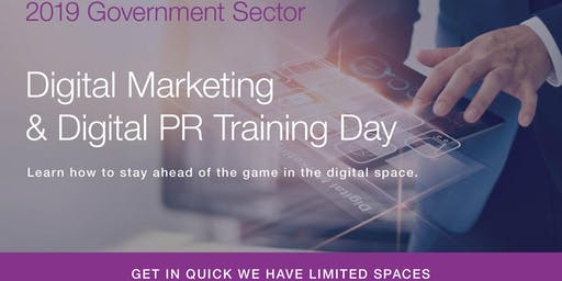 2019 Government Sector - Digital Marketing and Digital PR Training Day.