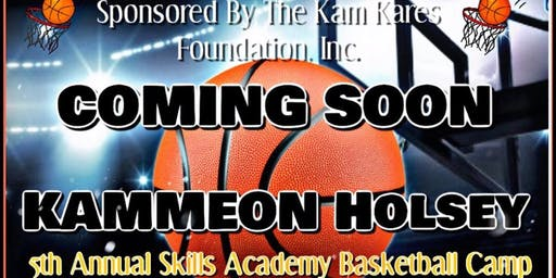 Kammeon Holsey 5th Annual Skills Academy Basketball Camp