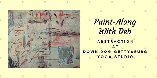 Abstraction Paint-Along at Down Dog Gettysburg