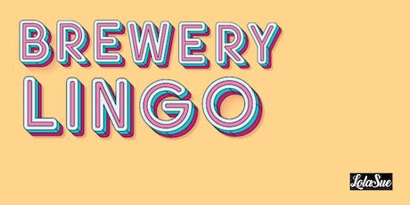 LolaSue's Brewery Lingo tickets