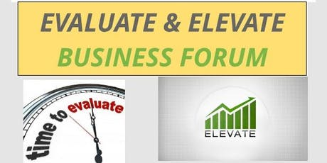 Evaluate & Elevate Business Forum tickets