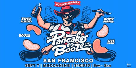 The San Francisco Pancakes & Booze Art Show tickets